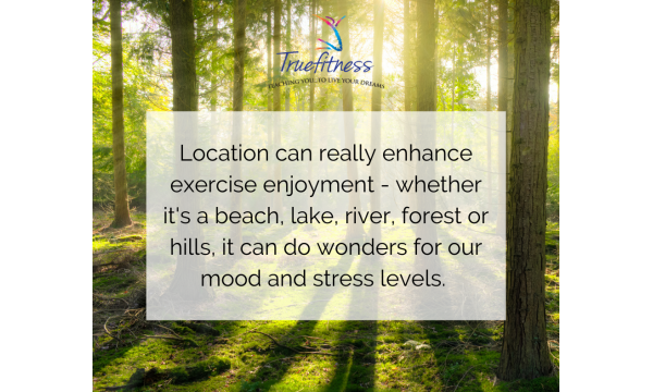 What is your favourite environment to exercise in?